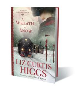 "REVIEW of Liz Curtis Higgs' ""A Wreath of Snow"", and INTERVIEW with Liz!"